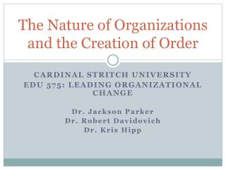 The Nature of Organizations and the Creation of Order