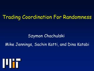 Trading Coordination For Randomness