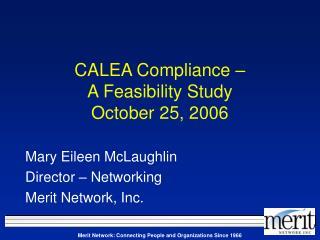 CALEA Compliance �  A Feasibility Study October 25, 2006