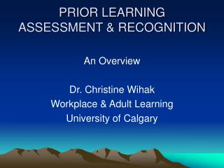PRIOR LEARNING  ASSESSMENT & RECOGNITION