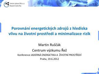 Porovnání energetických zdrojů z hlediska vlivu na životní prostředí a minimalizace rizik