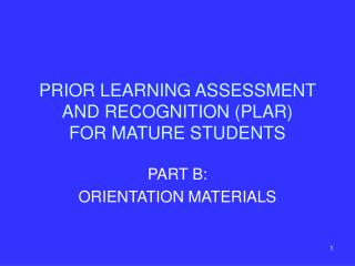 PRIOR LEARNING ASSESSMENT AND RECOGNITION (PLAR)  FOR MATURE STUDENTS