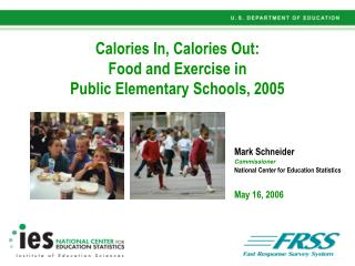 Calories In, Calories Out: Food and Exercise in Public Elementary Schools, 2005