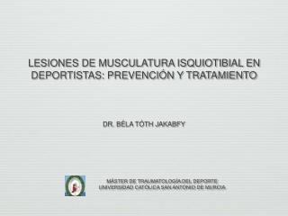 LESIONES DE MUSCULATURA ISQUIOTIBIAL EN DEPORTISTAS: PREVENCIÓN Y TRATAMIENTO