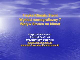 Fizyka Klimatu Ziemi Wykład monograficzny 7 Wpływ Słońca na klimat