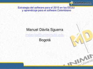 Manuel Dávila Sguerra mdavila@uniminuto Bogotá