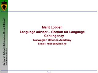 Marit Lobben Language adviser – Section for Language Contingency Norwegian  Defence Academy