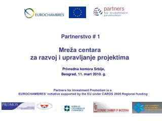 P artnerstvo  # 1 Mreža centara  za razvoj i upravljanje projektima