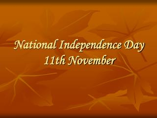 National Independence Day  11th November