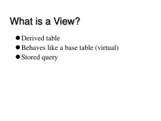 What is a View?