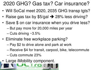 2020 GHG? Gas tax? Car insurance?