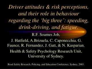 Driver attitudes  risk perceptions, and their role in behaviour regarding the  big three : speeding, drink-driving, and