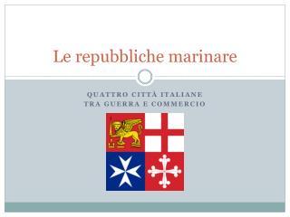 Le repubbliche marinare