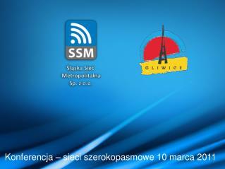 Konferencja – sieci szerokopasmowe 10 marca 2011