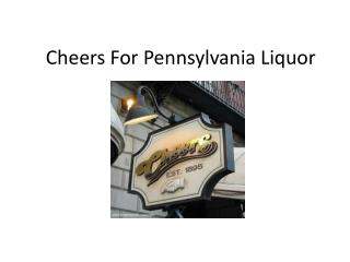 Cheers For Pennsylvania Liquor