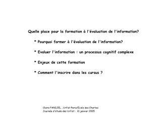 Claire PANIJEL , Urfist Paris/Ecole des Chartes Journée d'étude des Urfist - 31 janvier 2005
