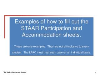 Examples of how to fill out the STAAR Participation and Accommodation sheets.