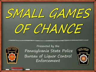 Presented by the  Pennsylvania State Police Bureau of Liquor Control Enforcement
