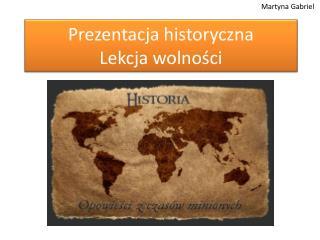Prezentacja historyczna Lekcja wolności