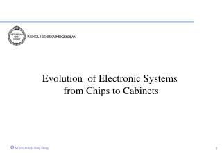 Evolution  of Electronic Systems  from Chips to Cabinets