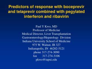 Paul Y Kwo, MD Professor of Medicine Medical Director, Liver Transplantation
