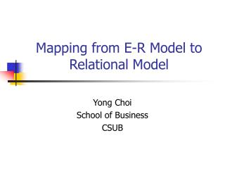 Mapping from E-R Model to Relational Model