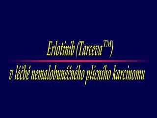 Erlotinib (Tarceva     ) v léčbě nemalobuněčného plicního karcinomu