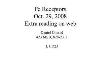 Fc Receptors Oct. 29, 2008 Extra reading on web