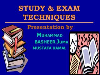STUDY & EXAM TECHNIQUES Presentation by