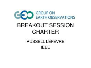 BREAKOUT SESSION CHARTER