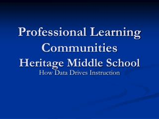 Professional Learning Communities Heritage Middle School