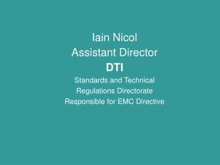 Iain Nicol Assistant Director DTI  Standards and Technical  Regulations Directorate