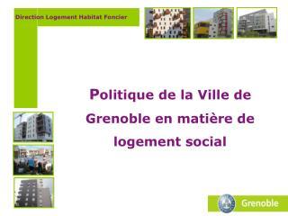 P olitique de la Ville de Grenoble en matière de logement social