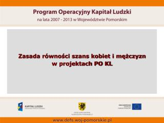 Zasada równości szans kobiet i mężczyzn  w projektach PO KL