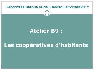 Atelier B9�:  Les coop�ratives d'habitants