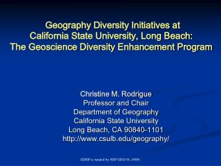 Christine M. Rodrigue Professor and Chair Department of Geography California State University