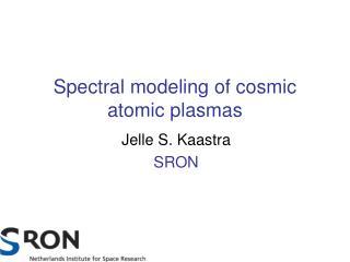 Spectral modeling of cosmic atomic plasmas