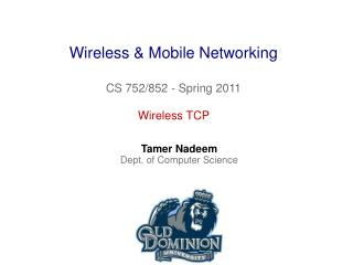 Wireless & Mobile Networking CS 752/852 - Spring 2011
