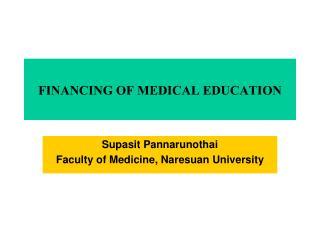FINANCING OF MEDICAL EDUCATION