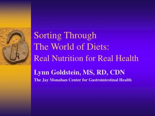 Sorting Through  The World of Diets:  Real Nutrition for Real Health