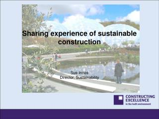 Sharing experience of sustainable construction