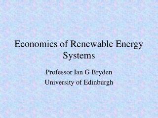 Economics of Renewable Energy Systems