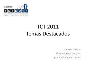 TCT 2011 Temas Destacados