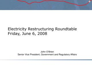 Electricity Restructuring Roundtable Friday, June 6, 2008