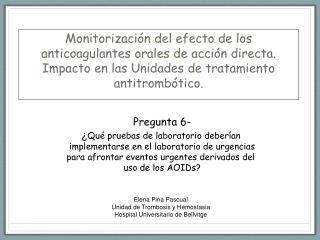 Pregunta 6- ¿ Qué pruebas de laboratorio deberían  implementarse en el laboratorio de urgencias