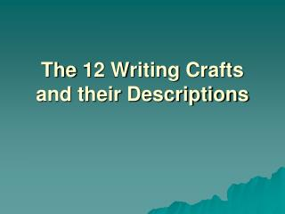 The 12 Writing Crafts  and their Descriptions