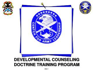 DEVELOPMENTAL COUNSELING  DOCTRINE TRAINING PROGRAM