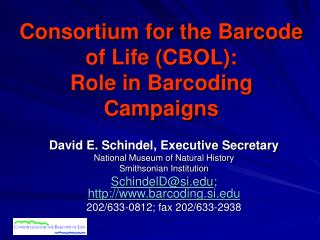 Consortium for the Barcode of Life CBOL: Role in Barcoding Campaigns