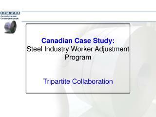 Canadian Case Study: Steel Industry Worker Adjustment Program