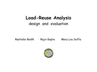 Load-Reuse Analysis design  and  evaluation
